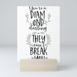 Youre a Diamond Darling They Cant Break You Mini Art Print