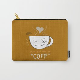 """""""You Had me at 'Coff'"""" Coffee Print Carry-All Pouch"""