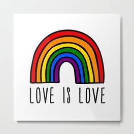 Love is love rainbow Metal Print