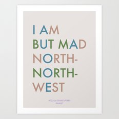 Shakespeare - Hamlet - I Am But Mad North-North-West Art Print