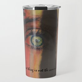 The Important Thing is Not the Camera but the EYE Travel Mug