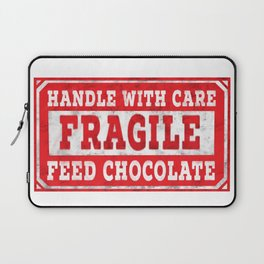 FRAGILE -  Handle With Care - Feed Chocolate Laptop Sleeve