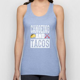 Canoeing and Tacos Funny Taco Unisex Tank Top
