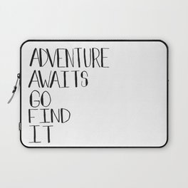 Adventure Awaits Go Find It Quote Laptop Sleeve