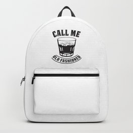 """Whiskey Drink / Whisky On The Rocks Design """"Call Me Old Fashioned"""" For Bourbon And Whiskey Drinkers Backpack"""