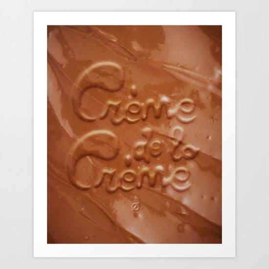 Crème de la Crème Art Print