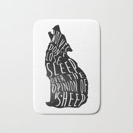 Wolves dont lose sleep over the opinion of sheep - version 1 - no background Bath Mat