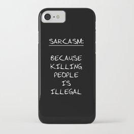 Sarcasm iPhone Case
