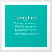teacher Art Prints featuring TEACHER by IDMP