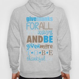 Give Thanks Quote In Blue Hoody