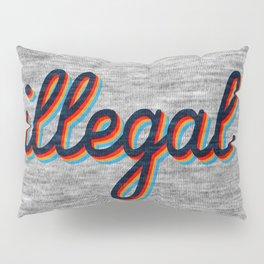 Illegal Pillow Sham