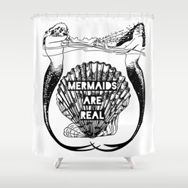 Mermaids Are Real Shower Curtain