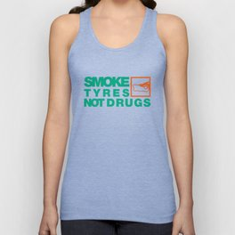 SMOKE TYRES NOT DRUGS v7 HQvector Unisex Tank Top