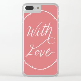 With Love Clear iPhone Case