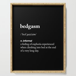 Bedgasm funny meme dictionary definition modern black and white typography home room wall decor Serving Tray