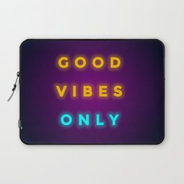 GOOD VIBES ONLY Laptop Sleeve
