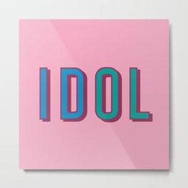 Idol Metal Print