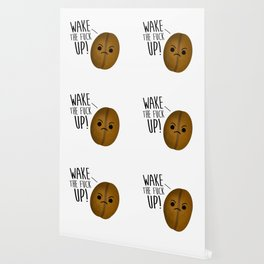 Wake The Fuck Up - Coffee Bean Wallpaper