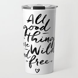 All good Things... Travel Mug