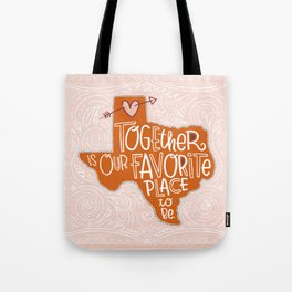 Together is Our Favorite Place to Be Tote Bag