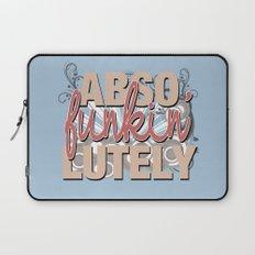 Abso Funkin' Lutely Laptop Sleeve