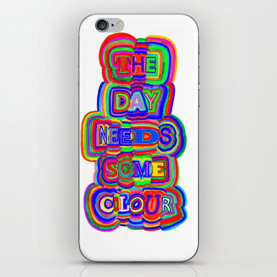 the day needs some colour iPhone & iPod Skin