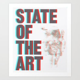 STATE OF THE ART Art Print