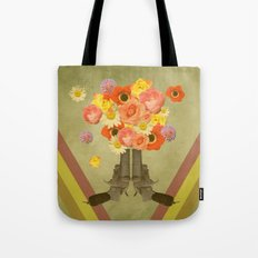 In my world, flowers come out of guns Tote Bag