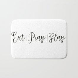 Eat Pray Slay Bath Mat