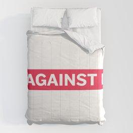 AGAINST IT Comforters