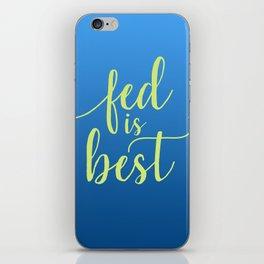 Fed Is Best iPhone Skin