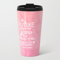 the future belongs to those who believe in the beauty of their dreams Eleanor Roosevelt  Travel Mug