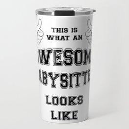 AWESOME BABYSITTER Travel Mug