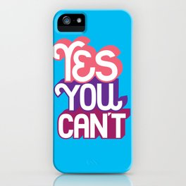 Yes You Can't. - A Lower Management Motivator iPhone Case