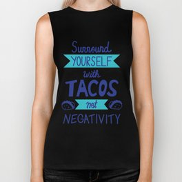 Surround Yourself With Tacos Not Negativity Biker Tank