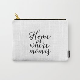 Home Sign Printable Quotes Home Is Where Mom Is Mother Gift Inspirational Quotes Love Sign Carry-All Pouch