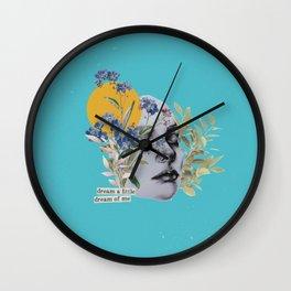 Dream a litte, dream of me Wall Clock
