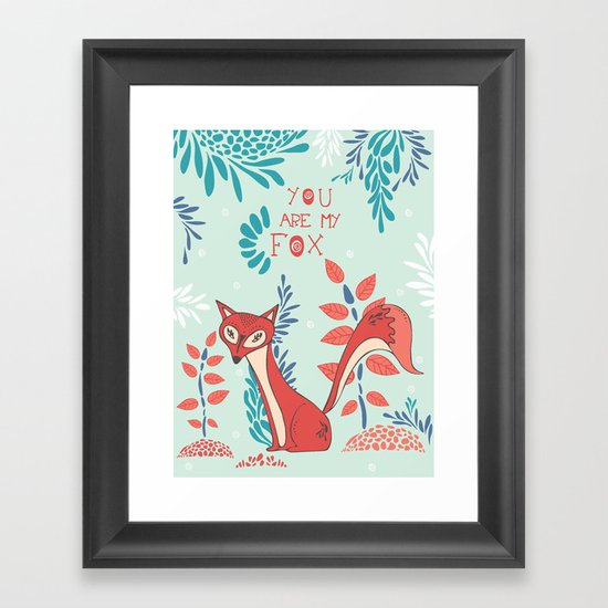 You are my Fox Framed Art Print
