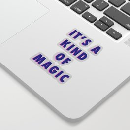 A Kind Of Magic Sticker