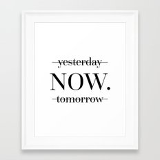 NOW Motivational Quote Framed Art Print