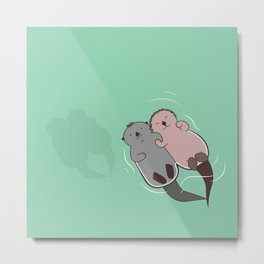 There's no OTTER like you Metal Print
