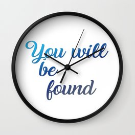 You will be found Wall Clock