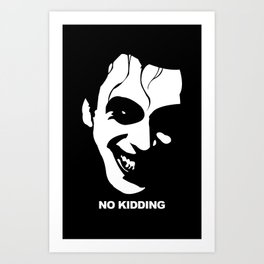 No Kidding Art Print