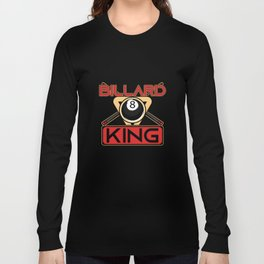 Billiard King Pool Snooker Player 8-Ball Gift Long Sleeve T-shirt