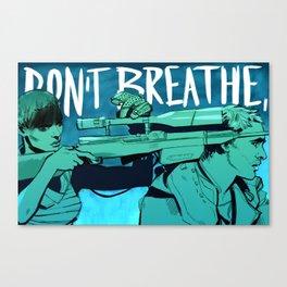 Don't Breathe Canvas Print