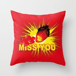 missing part of my heart Throw Pillow