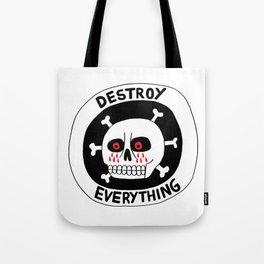 DESTROY EVERYTHING Tote Bag