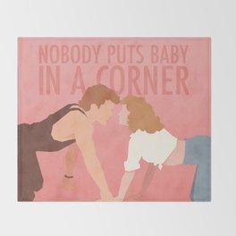Nobody Puts Baby In A Corner (Dirty Dancing) Throw Blanket