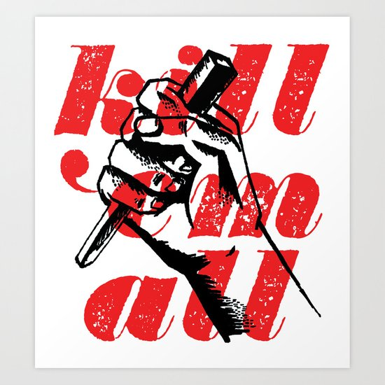 Kill 'em all Art Print
