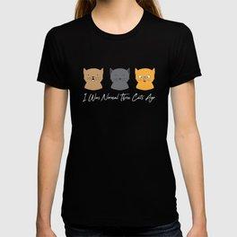 I Was Normal Three Cats Ago - Kitten Feline Purr T-shirt
